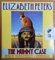 The Mummy Case written by Elizabeth Peters performed by Susan O'Malley on CD (Unabridged)
