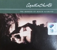 The Murder of Roger Ackroyd written by Agatha Christie performed by Nigel Anthony on CD (Abridged)
