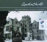 The Mysterious Affair at Styles written by Agatha Christie performed by Hugh Fraser on CD (Abridged)