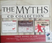 The Myths Collection written by Karen Armstrong and Margaret Atwood and Jeanette Winterson performed by Sandra Burr, Laural Merlington, Dick Hill and Susie Breck on CD (Unabridged)