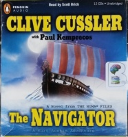 The Navigator - A Kurt Austin Adventure written by Clive Cussler with Paul Kemprecos performed by Scott Brick on CD (Unabridged)
