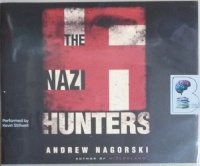 The Nazi Hunters written by Andrew Nagorski performed by Kevin Stillwell on CD (Unabridged)