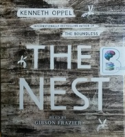 The Nest written by Kenneth Oppel performed by Gibson Frazier on CD (Unabridged)