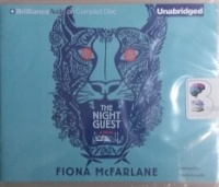 The Night Guest written by Fiona McFarlane performed by Lisbeth Kennelly on CD (Unabridged)