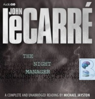The Night Manager written by John le Carre performed by Michael Jayston on CD (Unabridged)