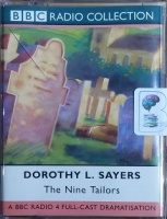 The Nine Tailors written by Dorothy L. Sayers performed by BBC Full Cast Dramatisation and Ian Carmichael on Cassette (Abridged)