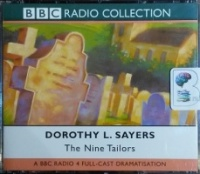 The Nine Tailors written by Dorothy L. Sayers performed by Ian Carmichael and BBC Full Cast on CD (Abridged)