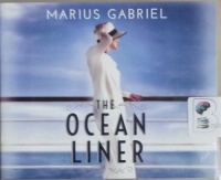 The Ocean Liner written by Marius Gabriel performed by Angela Dawe on CD (Unabridged)