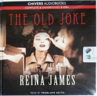 The Old Joke written by Reina James performed by Penelope Keith on CD (Unabridged)