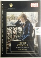 The Old Wives' Tale written by Arnold Bennett performed by David Haig on Cassette (Unabridged)