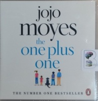 The One Plus One written by Jojo Moyes performed by Ben Elliot, Elizabeth Bower, Nicola Stanton and Steven France on CD (Unabridged)