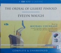 The Ordeal of Gilbert Pinfold written by Evelyn Waugh performed by Michael Cochrane on CD (Unabridged)