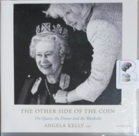 The Other Side of the Coin written by Angela Kelly LVO performed by Angela Kelly LVO on CD (Unabridged)