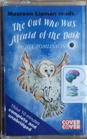 The Owl Who Was Afraid of the Dark written by Jill Tomlinson performed by Maureen Lipman on Cassette (Unabridged)