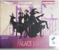 The Palace Job written by Patrick Weekes performed by Justine Eyre on CD (Unabridged)