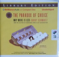The Paradox of Choice - Why Less is More written by Barry Schwartz performed by Ken Kliban on CD (Unabridged)