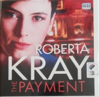 The Payment written by Roberta Kray performed by Annie Aldington and Peter Kenny on Audio CD (Unabridged)
