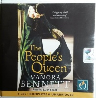 The People's Queen written by Vanora Bennett performed by Lucy Scott on CD (Unabridged)