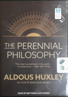 The Perennial Philosophy written by Aldous Huxley performed by Matthew Lloyd Davies on MP3 CD (Unabridged)