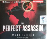 The Perfect Assassin written by Ward Larsen performed by Amy McFadden on CD (Unabridged)
