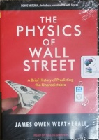 The Physics of Wall Street - A Brief History of Predicting the Unpredictable written by James Owen Weatherall performed by Kaleo Griffith on MP3 CD (Unabridged)