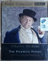 The Pickwick Papers written by Charles Dickens performed by Peter Jeffrey, Norman Rodway, Trevor Peacock and Clive Francis on Cassette (Abridged)