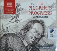 The Pilgrim's Progress written by John Bunyan performed by David Shaw-Parker on CD (Unabridged)