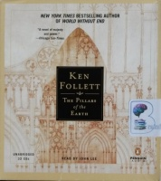 The Pillars fo Earth written by Ken Follett performed by John Lee on CD (Unabridged)