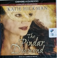 The Pindar Diamond written by Katie Hickman performed by Carole Boyd on CD (Unabridged)