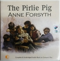 The Pirlie Pig written by Anne Forsyth performed by Lesley Mackie on CD (Unabridged)