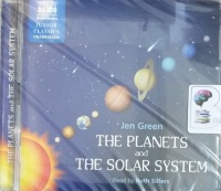 The Planets and The Solar System written by Jen Green performed by Ruth Sillers on CD (Unabridged)