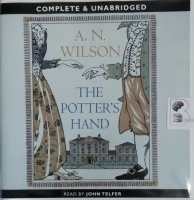 The Potter's Hand written by A.N. Wilson performed by John Telfer on CD (Unabridged)