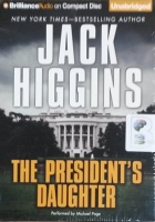 The President's Daughter written by Jack Higgins performed by Michael Page on CD (Unabridged)