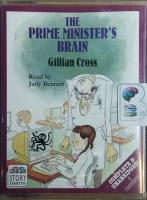 The Prime Minister's Brain written by Gillian Cross performed by Judy Bennett on Cassette (Unabridged)
