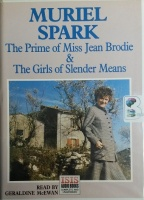 The Prime of Miss Jean Brodie and The Girls of Slender Means written by Muriel Spark performed by Geraldine McEwan on Cassette (Unabridged)