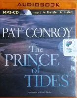 The Prince of Tides written by Pat Conroy performed by Frank Muller on MP3 CD (Unabridged)