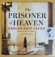 The Prisoner of Heaven written by Carlos Ruiz Zafon performed by Peter Kenny on CD (Unabridged)