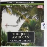 The Quiet American written by Graham Greene performed by Simon Cadell on CD (Unabridged)