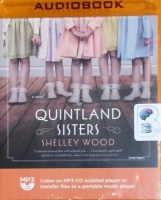 The Quintland Sisters written by Shelley Wood performed by Tavia Gilbert on MP3 CD (Unabridged)