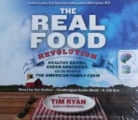 The Real Food Revolution written by Tim Ryan performed by Tim Ryan on CD (Unabridged)