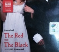 The Red and The Black written by Stendal performed by Bill Homewood on CD (Abridged)