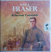 The Reluctant Constable written by Sara Fraser performed by Gordon Griffin on CD (Unabridged)