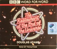 The Restaurant at the End of the Universe written by Douglas Adams performed by Douglas Adams on CD (Unabridged)