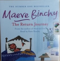 The Return Journey written by Maeve Binchy performed by Kate Binchy on CD (Unabridged)