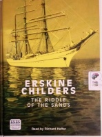 The Riddle of the Sands written by Erskin Childers performed by Richard Heffer on Cassette (Unabridged)