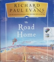 The Road Home written by Richard Paul Evans performed by Richard Paul Evans on Audio CD (Unabridged)