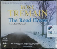 The Road Home written by Rose Tremain performed by Juliet Stevenson on CD (Abridged)