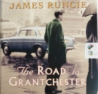 The Road to Grantchester written by James Runcie performed by Peter Wickham on CD (Unabridged)
