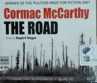 The Road written by Cormac McCarthy performed by Rupert Degas on CD (Unabridged)
