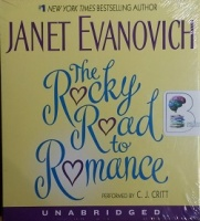 The Rocky Road to Romance written by Janet Evanovich performed by C.J. Critt on CD (Unabridged)